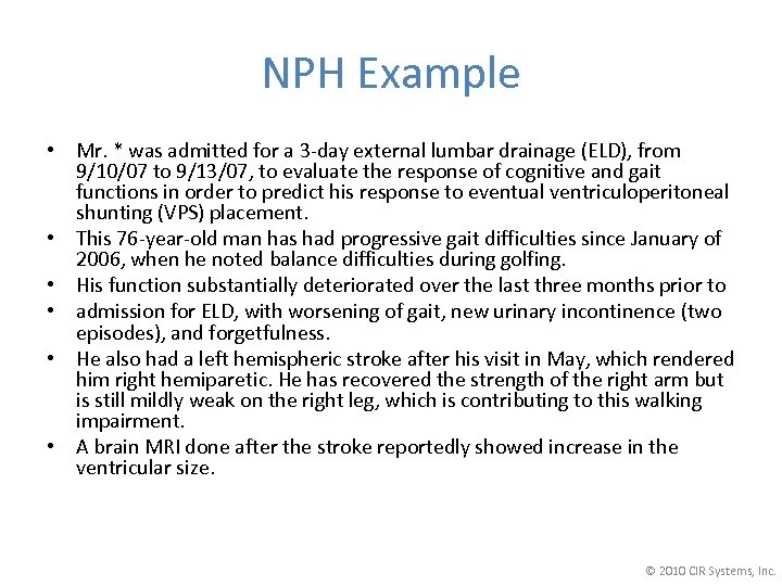 NPH Example • Mr. * was admitted for a 3 -day external lumbar drainage