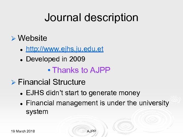 Journal description Ø Website l l http: //www. ejhs. ju. edu. et Developed in