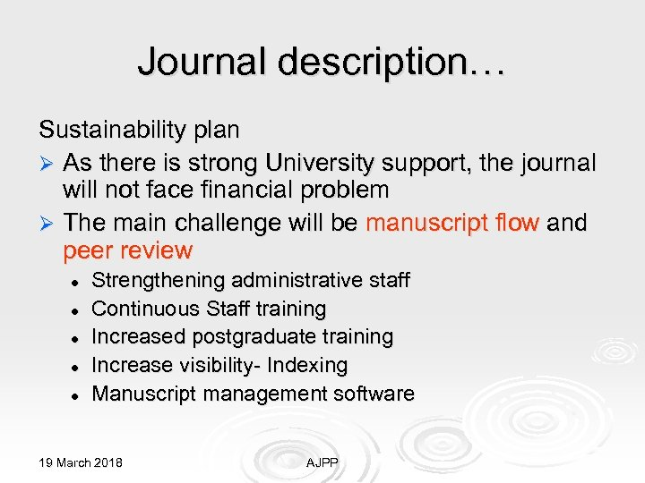 Journal description… Sustainability plan Ø As there is strong University support, the journal will