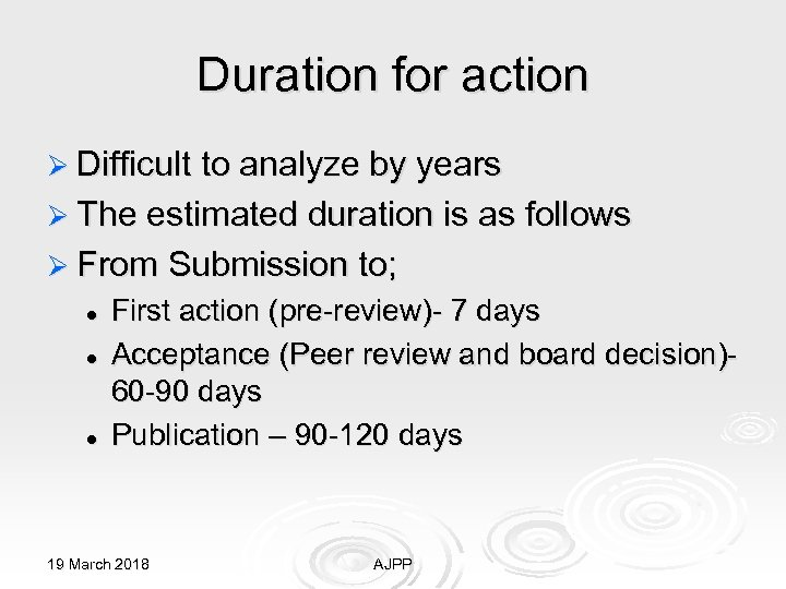 Duration for action Ø Difficult to analyze by years Ø The estimated duration is