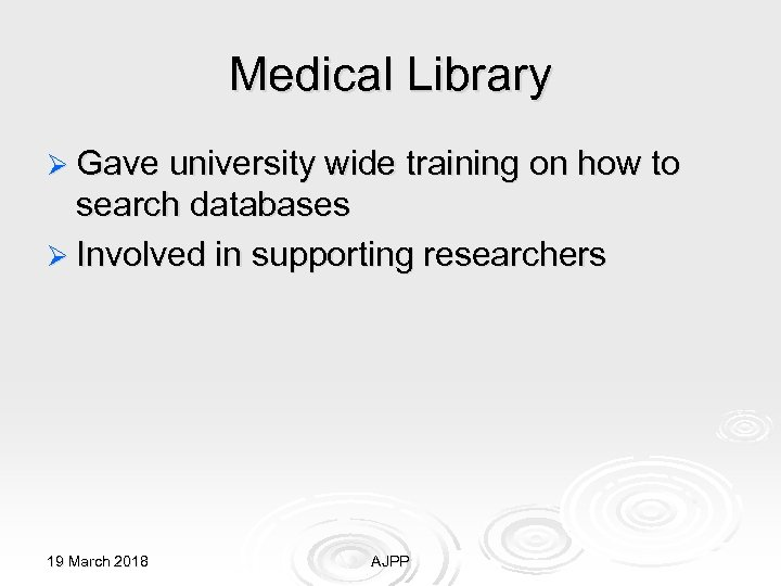 Medical Library Ø Gave university wide training on how to search databases Ø Involved