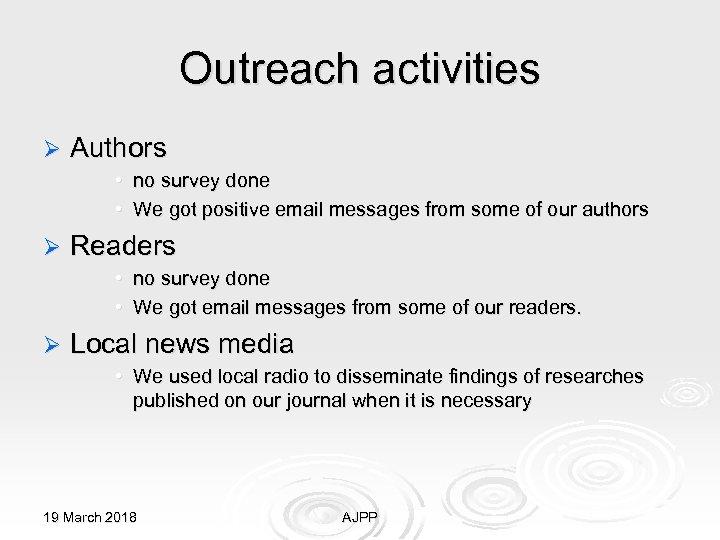 Outreach activities Ø Authors • no survey done • We got positive email messages