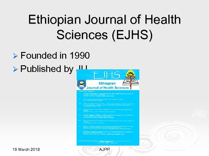 Ethiopian Journal of Health Sciences (EJHS) Ø Founded in 1990 Ø Published by JU