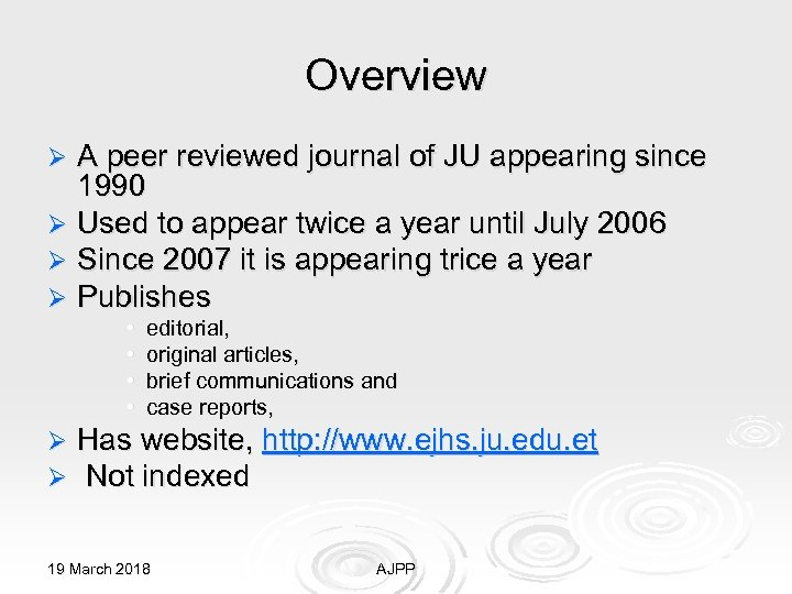 Overview A peer reviewed journal of JU appearing since 1990 Ø Used to appear