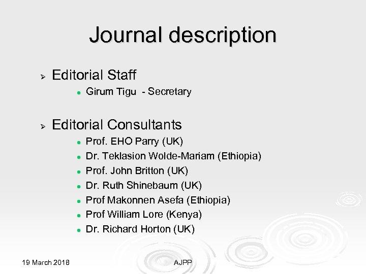 Journal description Ø Editorial Staff l Ø Girum Tigu - Secretary Editorial Consultants l