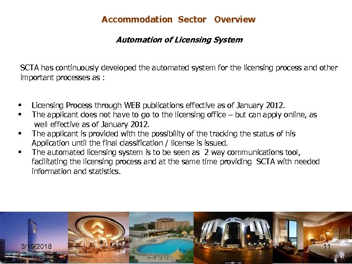 Accommodation Sector Overview Automation of Licensing System SCTA has continuously developed the automated system