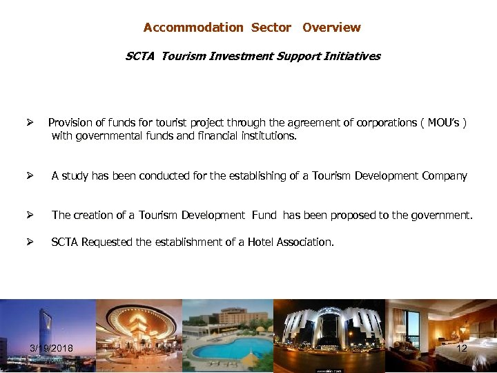 Accommodation Sector Overview SCTA Tourism Investment Support Initiatives Ø Provision of funds for tourist