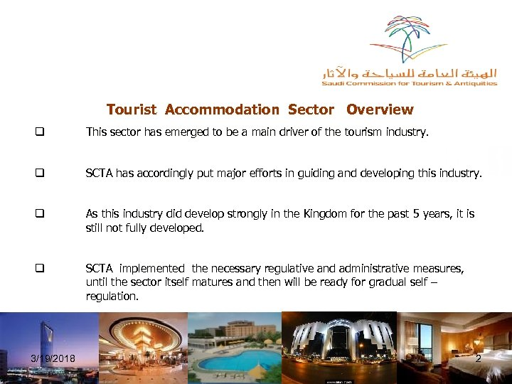 Tourist Accommodation Sector Overview q This sector has emerged to be a main driver