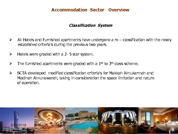 Accommodation Sector Overview Classification System Ø All Hotels and Furnished apartments have undergone a