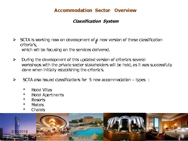 Accommodation Sector Overview Classification System Ø SCTA is working now on development of a