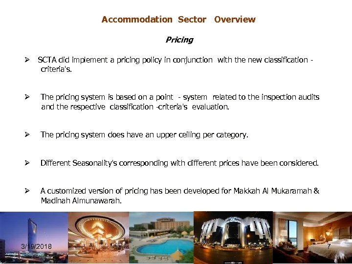 Accommodation Sector Overview Pricing Ø SCTA did implement a pricing policy in conjunction with