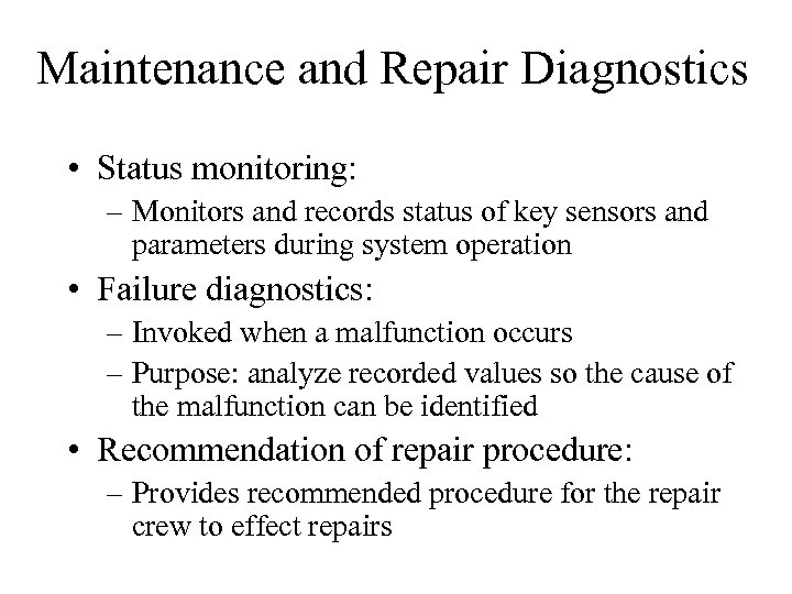 Maintenance and Repair Diagnostics • Status monitoring: – Monitors and records status of key