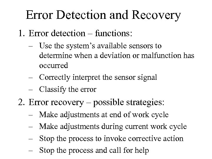 Error Detection and Recovery 1. Error detection – functions: – Use the system's available