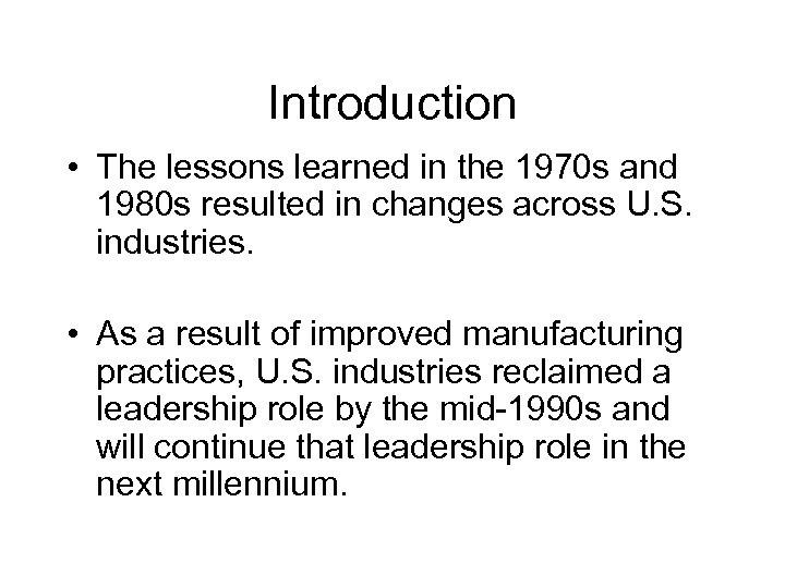 Introduction • The lessons learned in the 1970 s and 1980 s resulted in