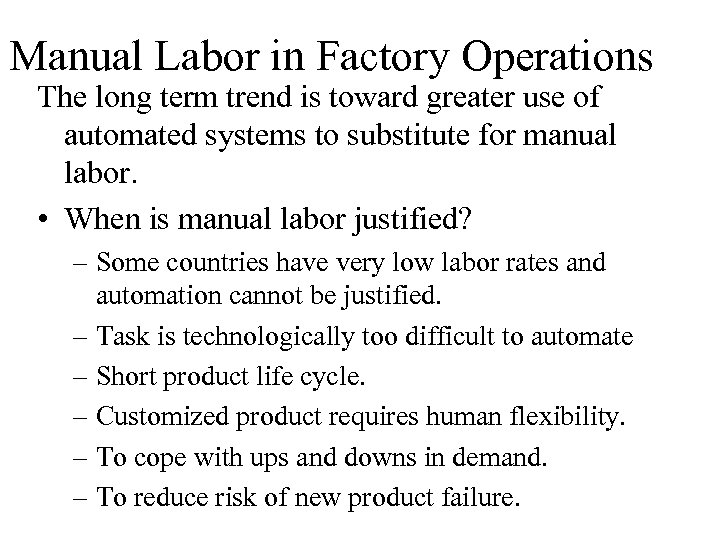 Manual Labor in Factory Operations The long term trend is toward greater use of
