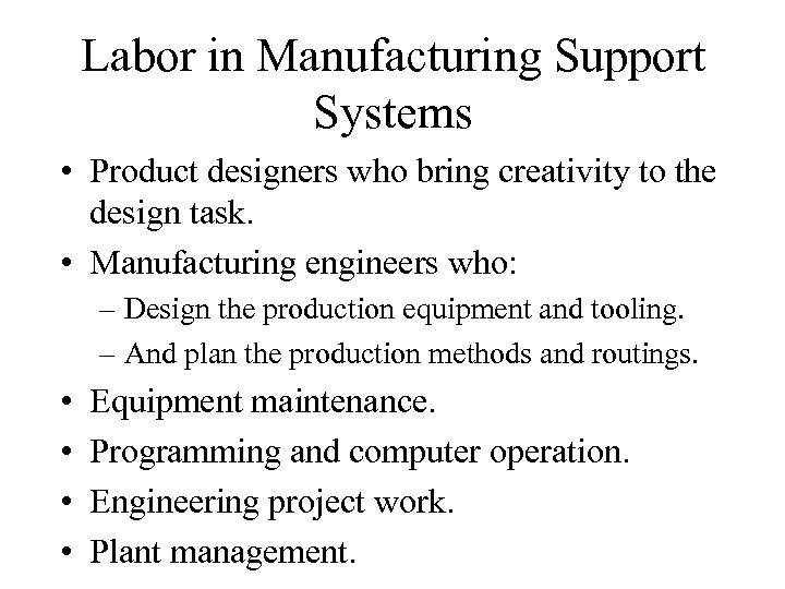 Labor in Manufacturing Support Systems • Product designers who bring creativity to the design