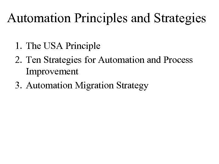 Automation Principles and Strategies 1. The USA Principle 2. Ten Strategies for Automation and
