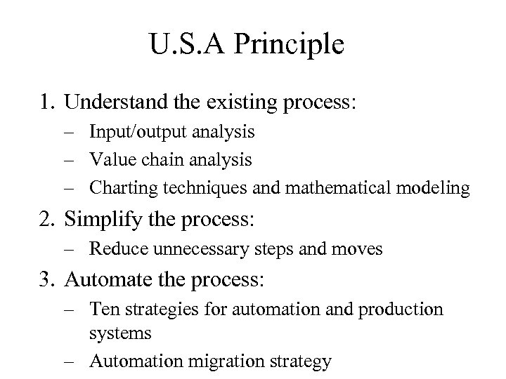 U. S. A Principle 1. Understand the existing process: – Input/output analysis – Value