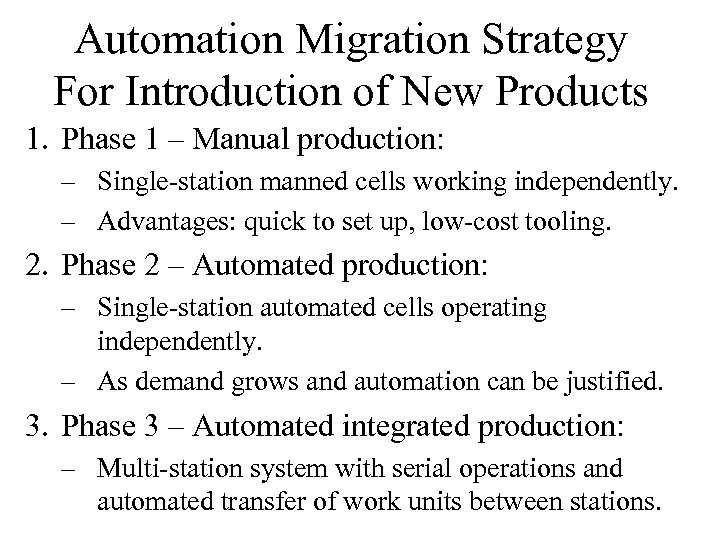 Automation Migration Strategy For Introduction of New Products 1. Phase 1 – Manual production: