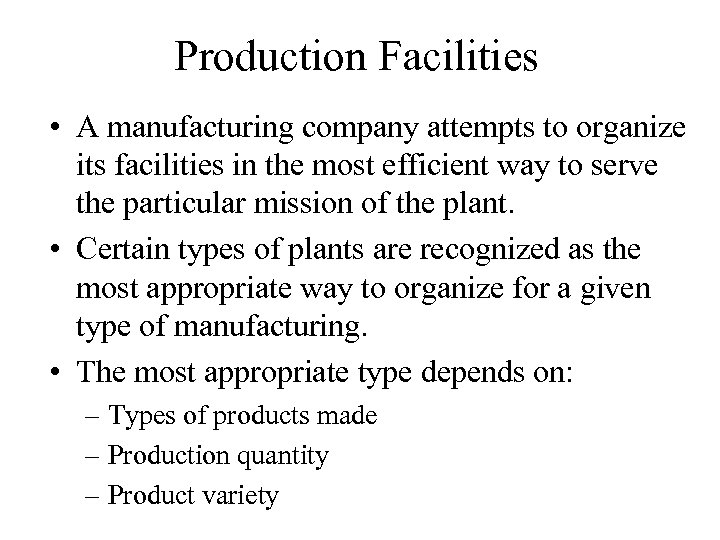 Production Facilities • A manufacturing company attempts to organize its facilities in the most