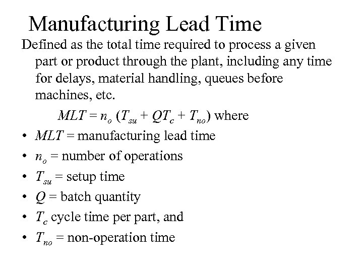 Manufacturing Lead Time Defined as the total time required to process a given part