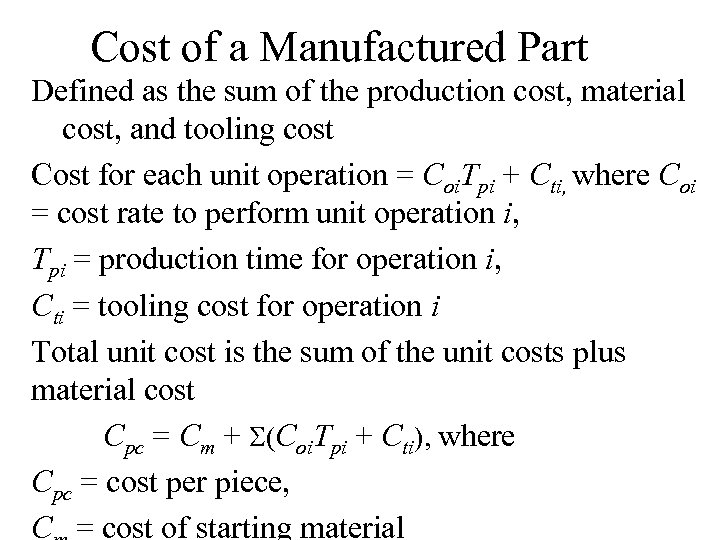 Cost of a Manufactured Part Defined as the sum of the production cost, material