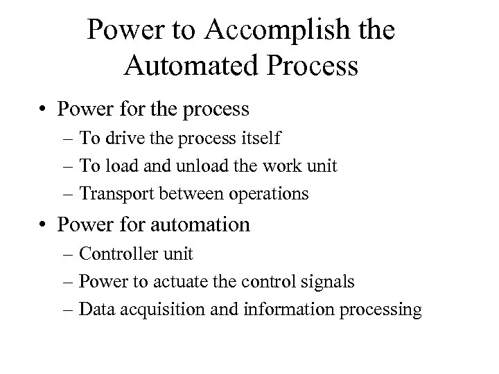 Power to Accomplish the Automated Process • Power for the process – To drive