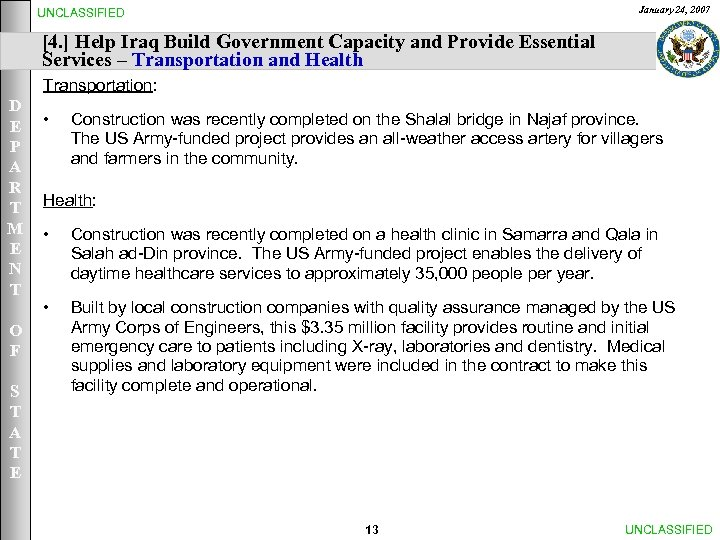 January 24, 2007 UNCLASSIFIED [4. ] Help Iraq Build Government Capacity and Provide Essential