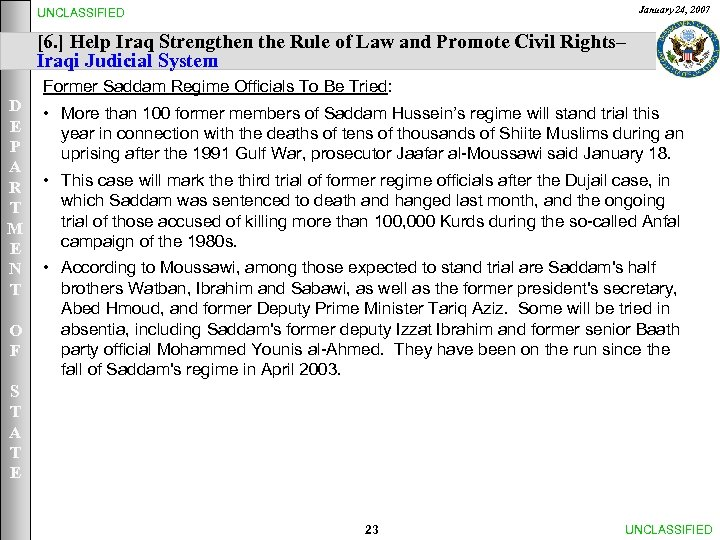 January 24, 2007 UNCLASSIFIED [6. ] Help Iraq Strengthen the Rule of Law and