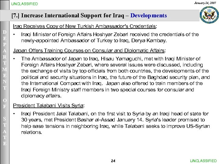 January 24, 2007 UNCLASSIFIED [7. ] Increase International Support for Iraq – Developments Iraq