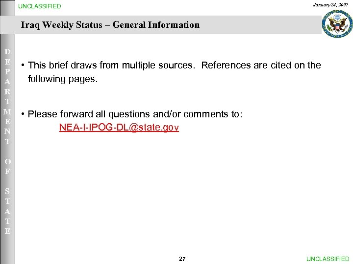 January 24, 2007 UNCLASSIFIED Iraq Weekly Status – General Information D E P A