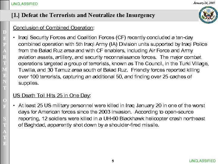 January 24, 2007 UNCLASSIFIED [1. ] Defeat the Terrorists and Neutralize the Insurgency D