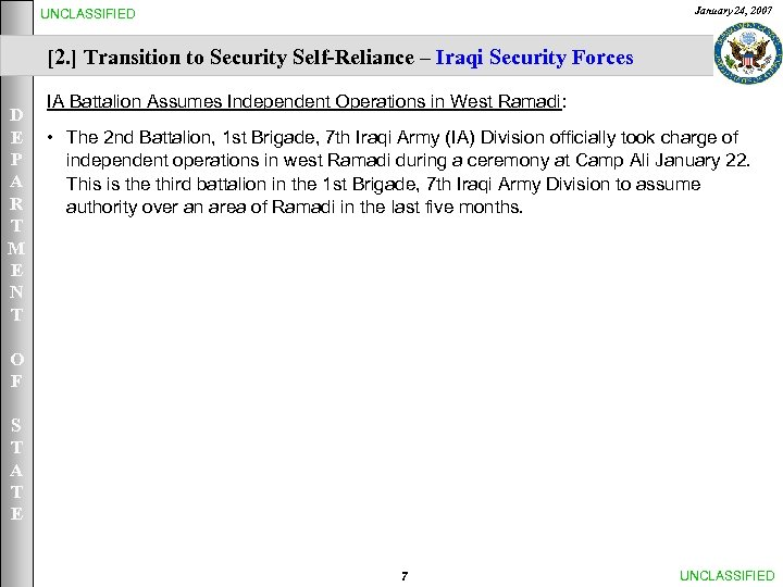 January 24, 2007 UNCLASSIFIED [2. ] Transition to Security Self-Reliance – Iraqi Security Forces