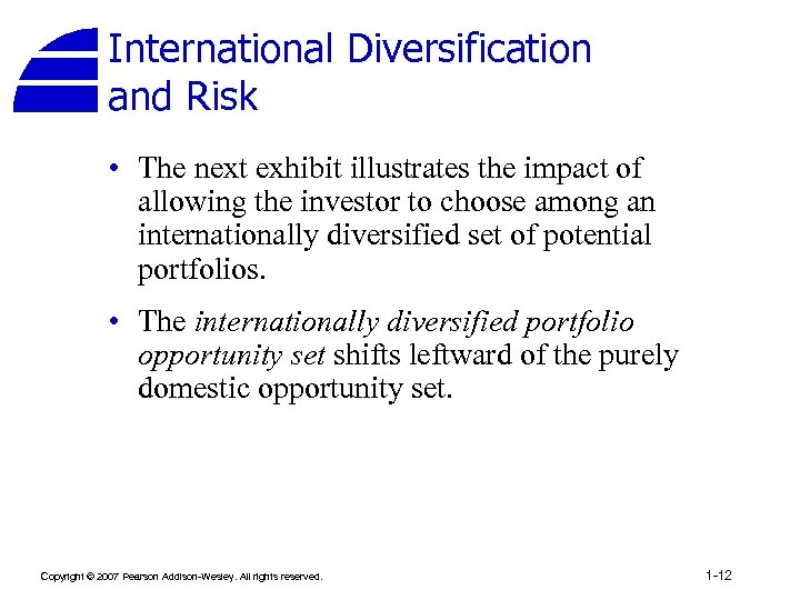 International Diversification and Risk • The next exhibit illustrates the impact of allowing the