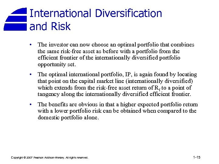 International Diversification and Risk • The investor can now choose an optimal portfolio that