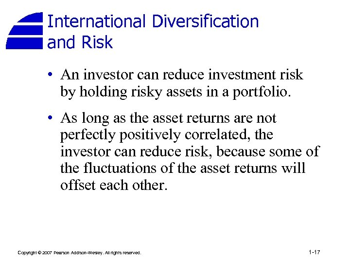 International Diversification and Risk • An investor can reduce investment risk by holding risky
