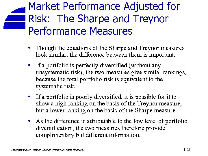 Market Performance Adjusted for Risk: The Sharpe and Treynor Performance Measures • Though the