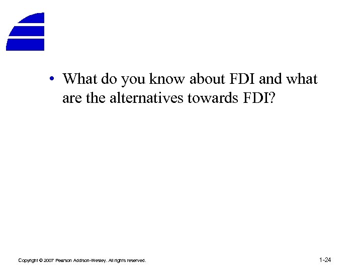 • What do you know about FDI and what are the alternatives towards