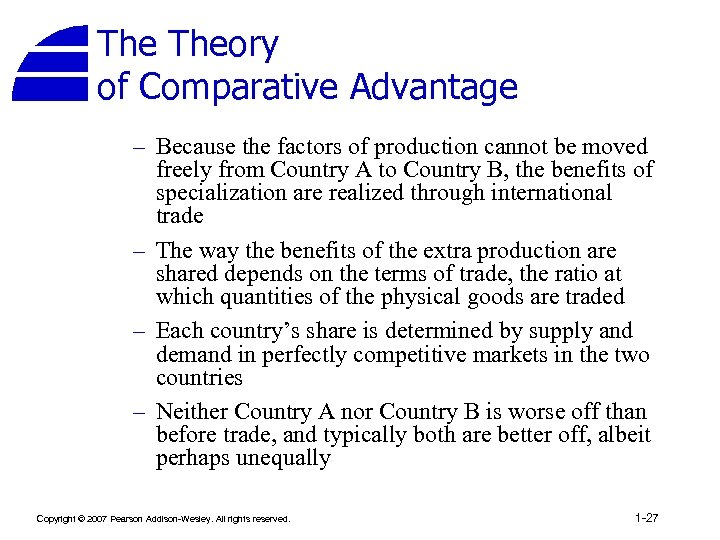 The Theory of Comparative Advantage – Because the factors of production cannot be moved