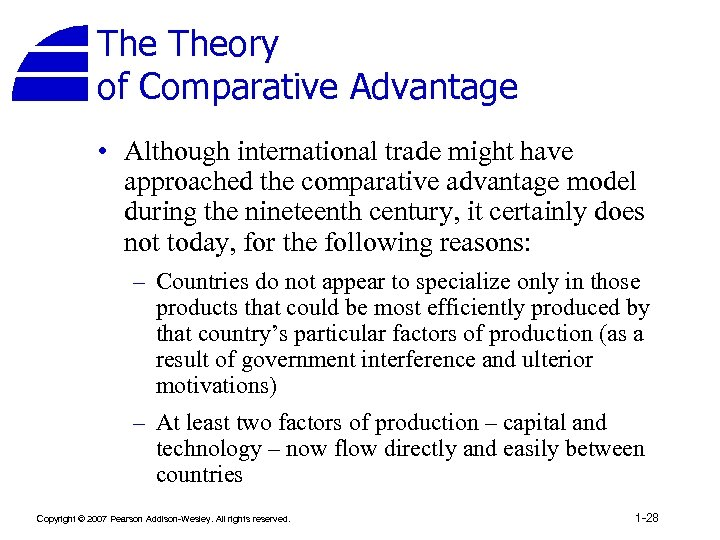 The Theory of Comparative Advantage • Although international trade might have approached the comparative