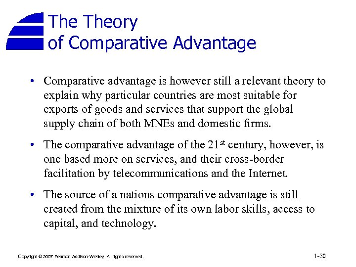 The Theory of Comparative Advantage • Comparative advantage is however still a relevant theory