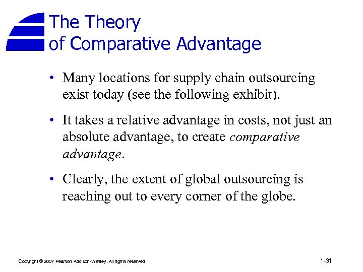 The Theory of Comparative Advantage • Many locations for supply chain outsourcing exist today