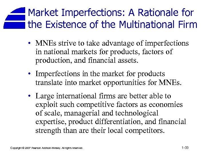 Market Imperfections: A Rationale for the Existence of the Multinational Firm • MNEs strive