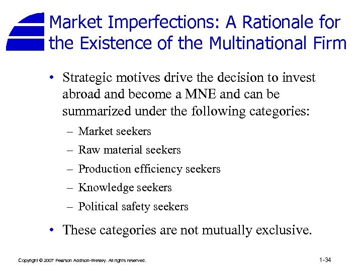 Market Imperfections: A Rationale for the Existence of the Multinational Firm • Strategic motives