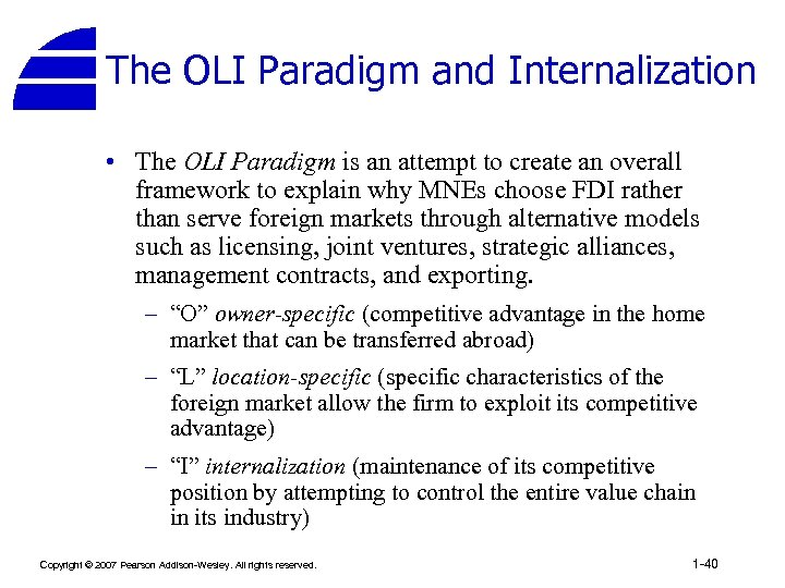 The OLI Paradigm and Internalization • The OLI Paradigm is an attempt to create