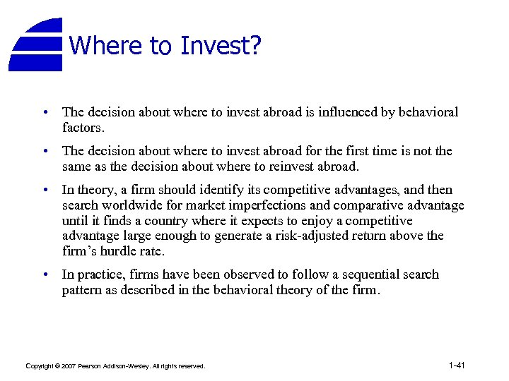 Where to Invest? • The decision about where to invest abroad is influenced by