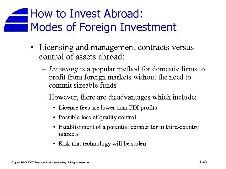 How to Invest Abroad: Modes of Foreign Investment • Licensing and management contracts versus