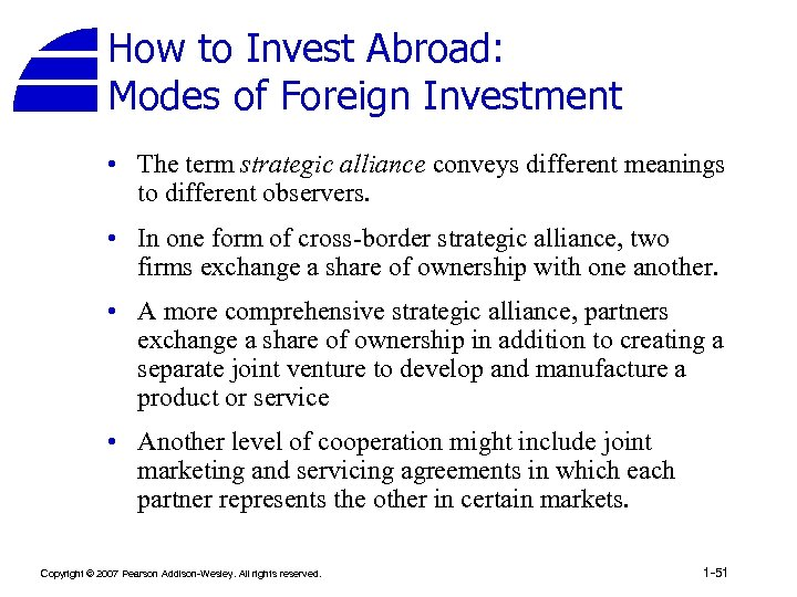 How to Invest Abroad: Modes of Foreign Investment • The term strategic alliance conveys