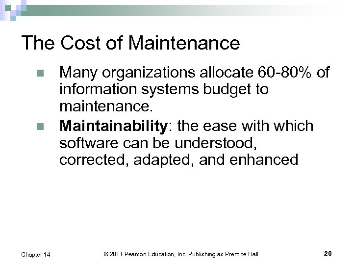The Cost of Maintenance n n Chapter 14 Many organizations allocate 60 -80% of