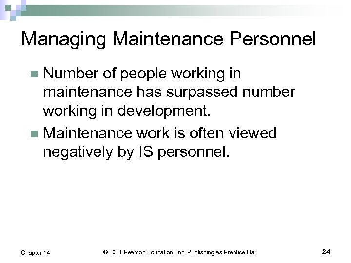 Managing Maintenance Personnel Number of people working in maintenance has surpassed number working in